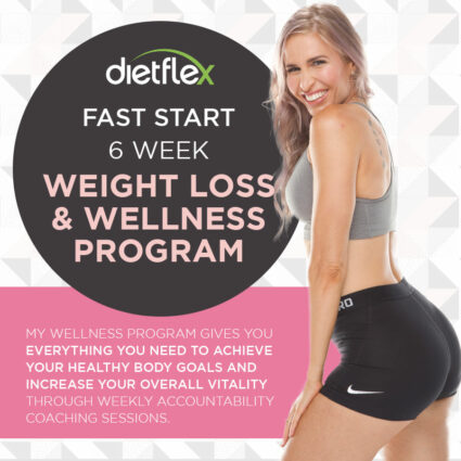 Dietflex Fast Start - 6 Week Weight Loss & Wellness Program