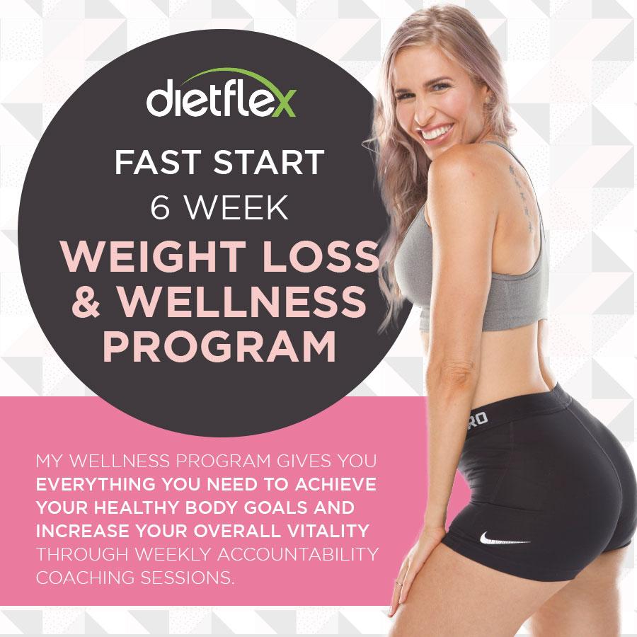 Dietflex Fast Start - 6 Week Weight Loss & Wellness Program